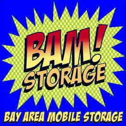 mark for BAM! STORAGE BAY AREA MOBILE STORAGE, trademark #78800043