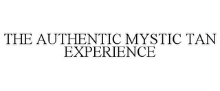 mark for THE AUTHENTIC MYSTIC TAN EXPERIENCE, trademark #78800193