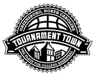 mark for TOURNAMENT TOWN GREENSBORO, NORTH CAROLINA THE PLACE FOR COLLEGE BASKETBALL, trademark #78800856