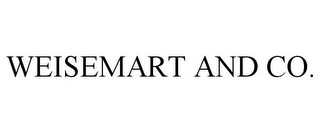 mark for WEISEMART AND CO., trademark #78801637