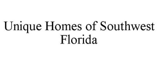 mark for UNIQUE HOMES OF SOUTHWEST FLORIDA, trademark #78803467