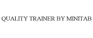 mark for QUALITY TRAINER BY MINITAB, trademark #78803695