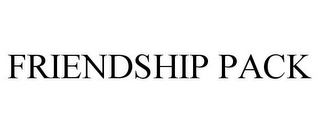 mark for FRIENDSHIP PACK, trademark #78804320