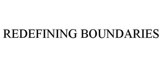 mark for REDEFINING BOUNDARIES, trademark #78805080