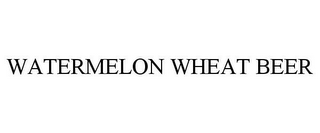 mark for WATERMELON WHEAT BEER, trademark #78805814