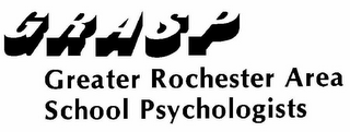 mark for GRASP GREATER ROCHESTER AREA SCHOOL PSYCHOLOGISTS, trademark #78806391