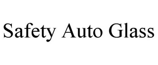 mark for SAFETY AUTO GLASS, trademark #78807242
