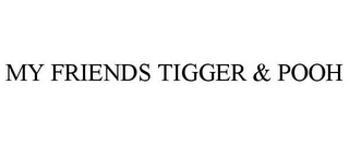 mark for MY FRIENDS TIGGER & POOH, trademark #78807736