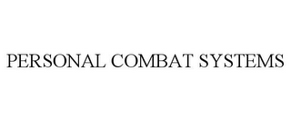 mark for PERSONAL COMBAT SYSTEMS, trademark #78808184