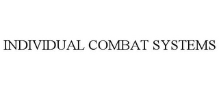 mark for INDIVIDUAL COMBAT SYSTEMS, trademark #78808190