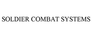 mark for SOLDIER COMBAT SYSTEMS, trademark #78808193
