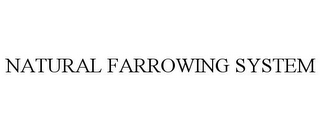 mark for NATURAL FARROWING SYSTEM, trademark #78808696