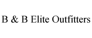 mark for B & B ELITE OUTFITTERS, trademark #78809013