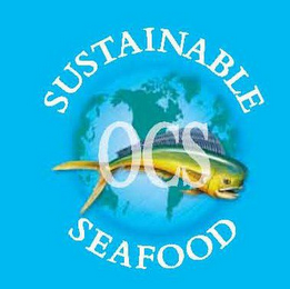 mark for SUSTAINABLE SEAFOOD OCS, trademark #78810061