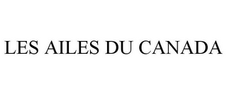mark for LES AILES DU CANADA, trademark #78810821