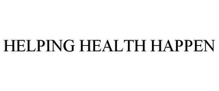 mark for HELPING HEALTH HAPPEN, trademark #78811046
