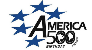 mark for AMERICA 500 BIRTHDAY 1507-2007, trademark #78813035