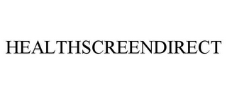 mark for HEALTHSCREENDIRECT, trademark #78813214