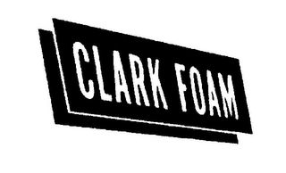 mark for CLARK FOAM, trademark #78815794
