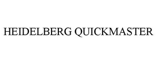 mark for HEIDELBERG QUICKMASTER, trademark #78816165