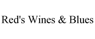 mark for RED'S WINES & BLUES, trademark #78816540