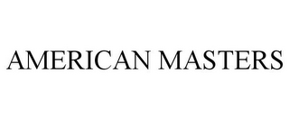 mark for AMERICAN MASTERS, trademark #78817648