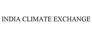 mark for INDIA CLIMATE EXCHANGE, trademark #78817840