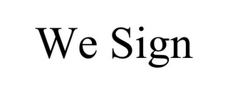 mark for WE SIGN, trademark #78818517