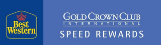 mark for BEST WESTERN GOLD CROWN CLUB INTERNATIONAL SPEED REWARDS, trademark #78820085