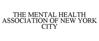 mark for THE MENTAL HEALTH ASSOCIATION OF NEW YORK CITY, trademark #78820663
