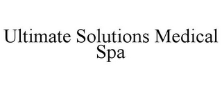 mark for ULTIMATE SOLUTIONS MEDICAL SPA, trademark #78820950