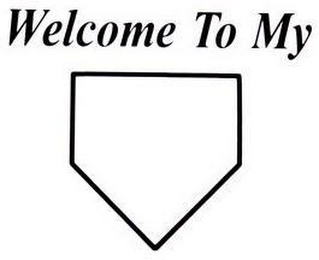 mark for WELCOME TO MY, trademark #78821247