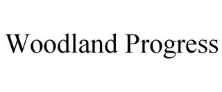 mark for WOODLAND PROGRESS, trademark #78821415