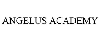 mark for ANGELUS ACADEMY, trademark #78821727
