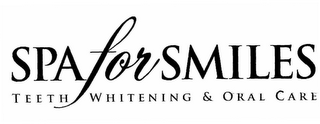 mark for SPA FOR SMILES TEETH WHITENING & ORAL CARE, trademark #78822262