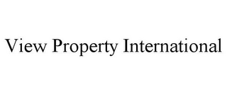 mark for VIEW PROPERTY INTERNATIONAL, trademark #78823169