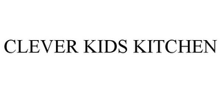 mark for CLEVER KIDS KITCHEN, trademark #78823640