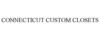 mark for CONNECTICUT CUSTOM CLOSETS, trademark #78823716