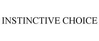 mark for INSTINCTIVE CHOICE, trademark #78823871
