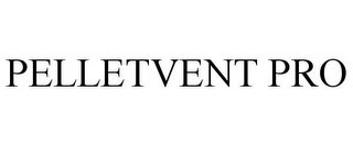 mark for PELLETVENT PRO, trademark #78824565