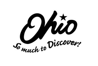 mark for OHIO SO MUCH TO DISCOVER!, trademark #78824846