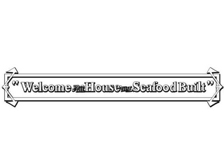 "mark for ""WELCOME TO THE HOUSE THAT SEAFOOD BUILT"", trademark #78825883"