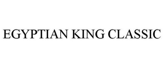 mark for EGYPTIAN KING CLASSIC, trademark #78826631