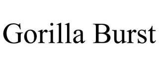 mark for GORILLA BURST, trademark #78827766