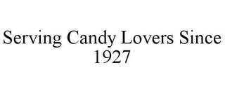 mark for SERVING CANDY LOVERS SINCE 1927, trademark #78829794