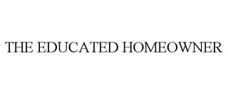 mark for THE EDUCATED HOMEOWNER, trademark #78830080