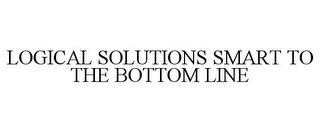 mark for LOGICAL SOLUTIONS SMART TO THE BOTTOM LINE, trademark #78830282