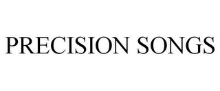 mark for PRECISION SONGS, trademark #78830957