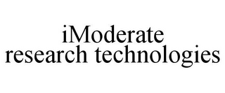 mark for IMODERATE RESEARCH TECHNOLOGIES, trademark #78831348