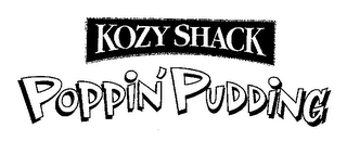 mark for KOZY SHACK POPPIN' PUDDING, trademark #78832009